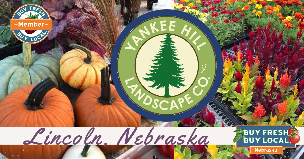 Yankee Hill Landscaping Co Buy Fresh Buy Local Nebraska